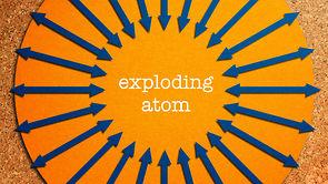 Exploding Atom